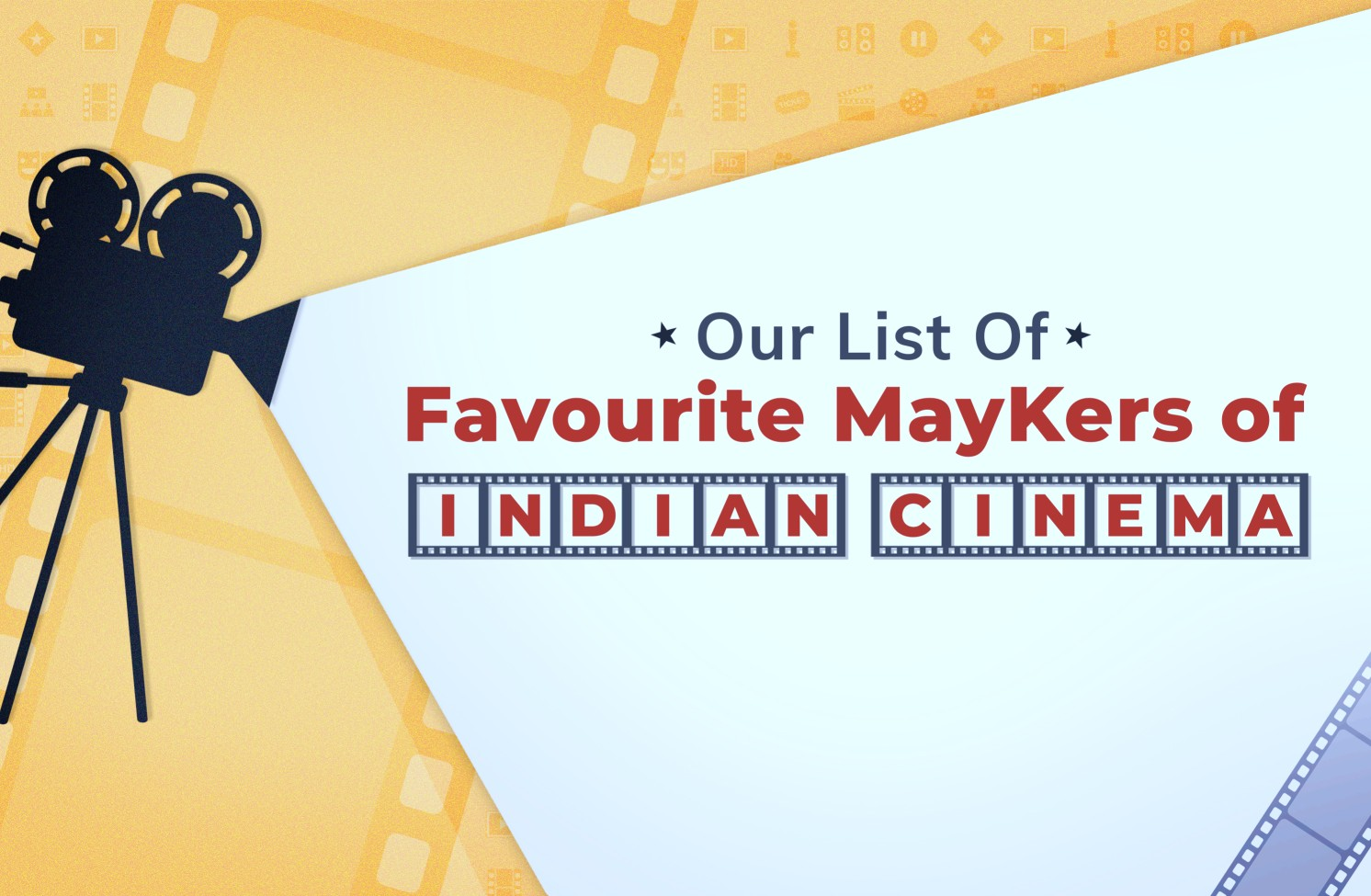 Eminent MayKers of Indian Cinema