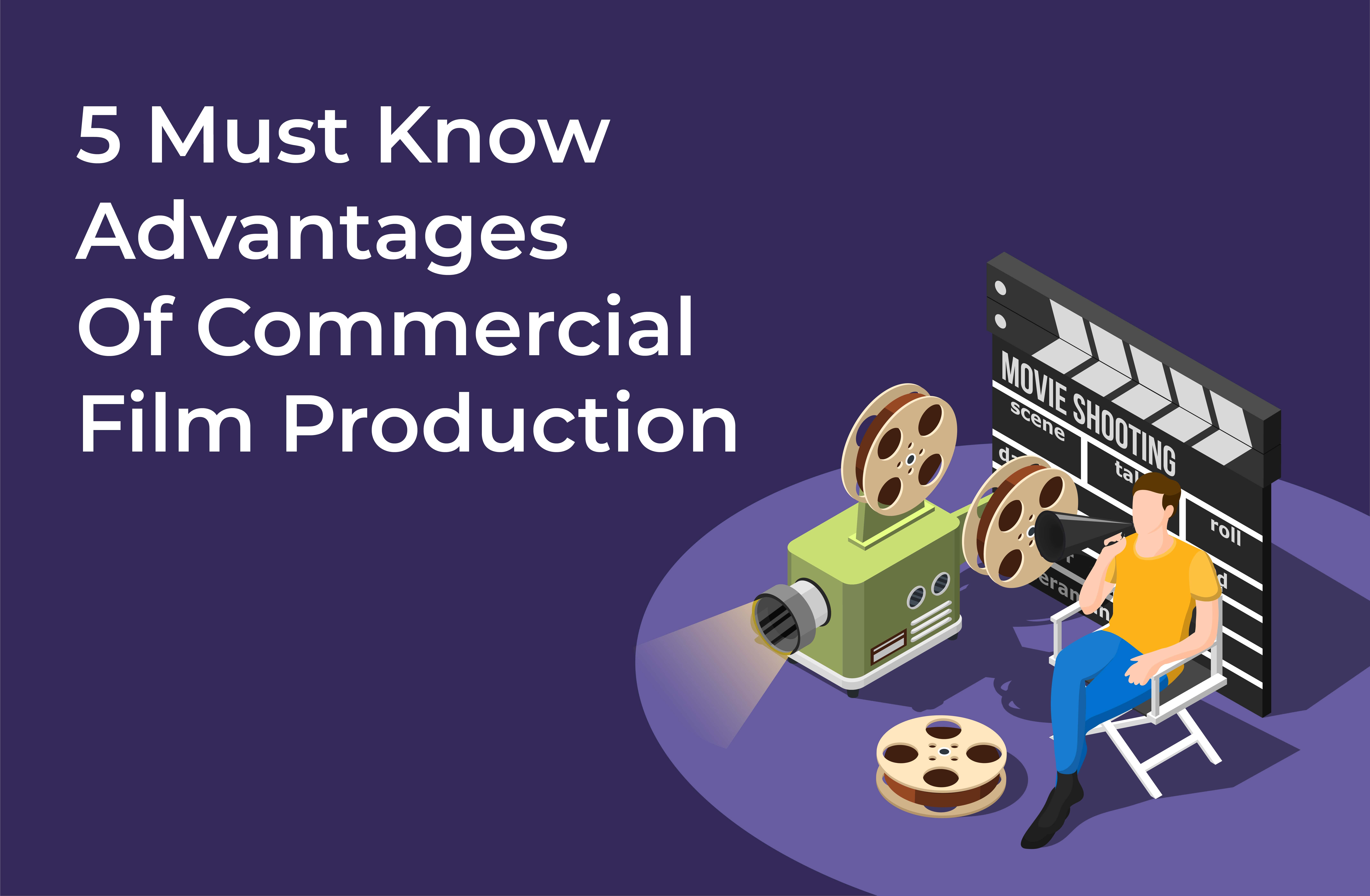 Benefits of Working on Commercial Film Production