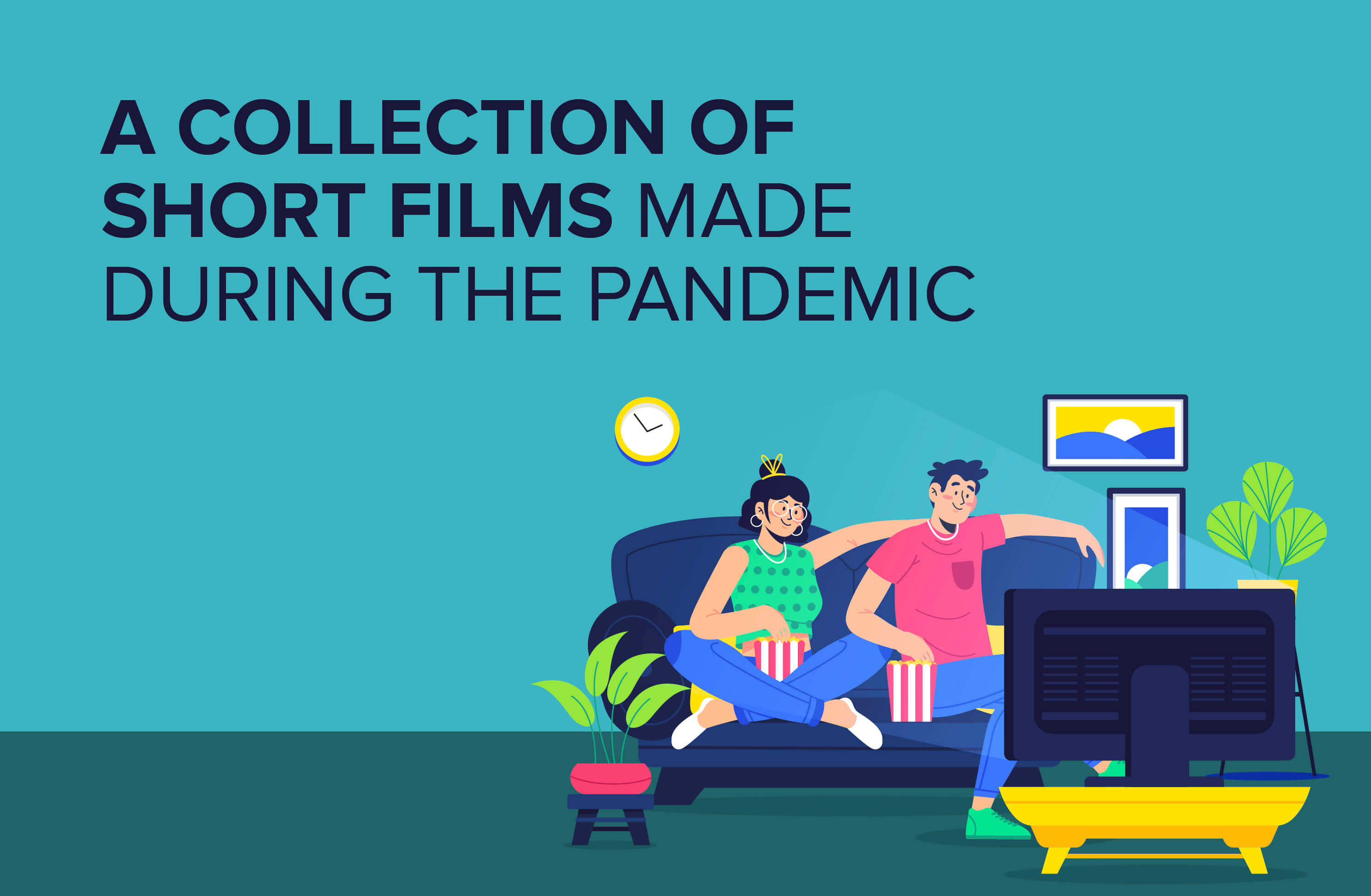 Our Round Up Of The Best Short Films Made During The Pandemic